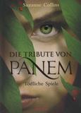 Suzanne Collins - Die Tribute Von Panem - Tödliche Spiele.