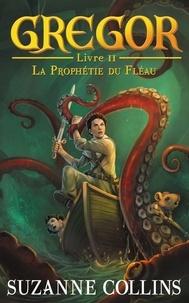 Suzanne Collins - Gregor 2 - La Prophétie du Fléau.