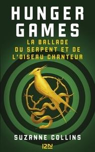 Suzanne Collins - Hunger Games  : La ballade du serpent et de l'oiseau chanteur.