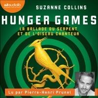 Suzanne Collins et Pierre-Henri Prunel - Hunger Games - La Ballade du serpent et de l'oiseau chanteur.