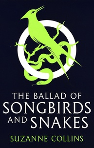 Suzanne Collins - The Ballad of Songbirds and Snakes.