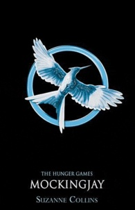 Suzanne Collins - The Hunger Games Tome 3 : Mockingjay.