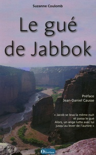 Suzanne Coulomb - Le gué de Jabbok.