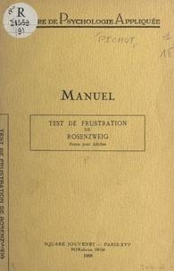 Suzanne Danjon et Pierre Pichot - Le test de frustration de Rosenzweig (forme pour adulte) - Manuel.