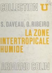 Suzanne Daveau et Orlando Ribeiro - La zone intertropicale humide.