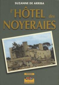 Suzanne de Arriba - L'Hôtel des Noyeraies.