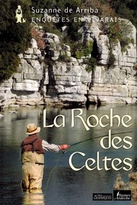Suzanne de Arriba - La Roche des Celtes.