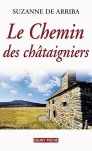 Suzanne de Arriba - Le Chemin des châtaîgniers.