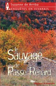 Suzanne de Arriba - Le sauvage de Passe Renard.