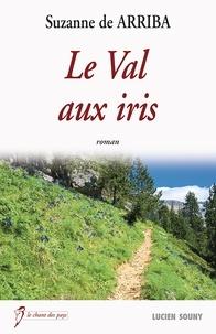 Suzanne de Arriba - Le Val aux iris.