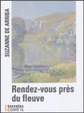 Suzanne de Arriba - Rendez-vous près du fleuve.