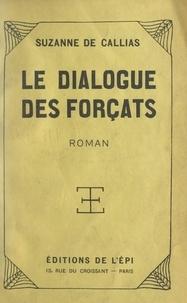 Suzanne de Callias - Le dialogue des forçats.