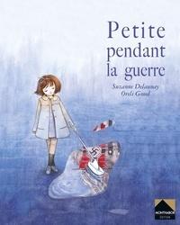 Suzanne Delaunay et Oreli Gouel - Petite pendant la guerre.