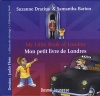Suzanne Dracius - My Little Book of London - Mon petit livre de Londres, Bilingue Français- Anglais.