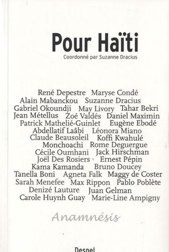 Suzanne Dracius - Pour Haïti - Florilège de textes inédits d'écrivains et poètes du monde en soutien au peuple haïtien.