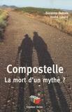 Suzanne Dubois et André Linard - Compostelle, La mort d'un mythe.