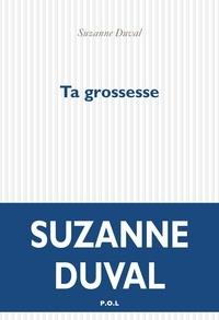 Suzanne Duval - Ta grossesse.