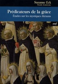 Suzanne Eck - Prédicateurs de la grâce - Etudes sur les mystiques rhénans.