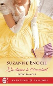Suzanne Enoch - Leçons d'amour Tome 1 : La dame à l'éventail.