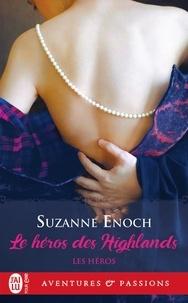 Suzanne Enoch - Les héros Tome 1 : Le héros des Highlands.