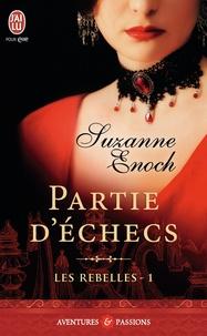 Suzanne Enoch - Les Rebelles Tome 1 : Partie d'échecs.
