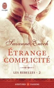 Suzanne Enoch - Les Rebelles Tome 2 : Etrange complicité.
