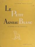 Suzanne Fisch-Alibaux et G. Goy - Le petit agneau blanc et autres contes immatériels - Pour lire aux petits et aux grands et les arracher au temps et à l'espace.