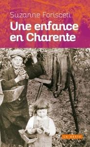 Suzanne Forisceti - Une enfance en Charente.