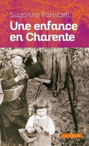 Une enfance en Charente : 1940-1947 - Suzanne Forisceti