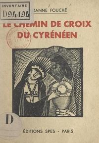 Suzanne Fouché et Ambroise-Marie Carré - Le Chemin de Croix du Cyrénéen.