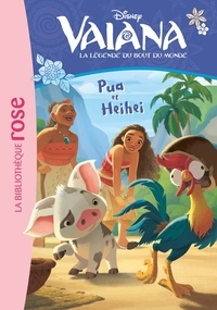Suzanne Francis - Vaiana, la légende du bout du monde Tome 1 : Pua et Heihei.