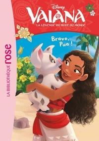 Suzanne Francis et  The Disney Storybook Art Team - Vaiana, la légende du bout du monde Tome 10 : Bravo, Pua !.