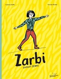 Suzanne Galéa et Floriane Ricard - Zarbi - Enfant zèbre.