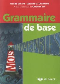 Suzanne-Geneviève Chartrand et Claude Simard - Grammaire de base.