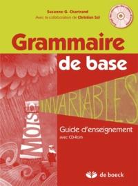 Suzanne-Geneviève Chartrand et Christian Sol - Grammaire de base - Guide d'enseignement et corrigé des activités sur CD-ROM. 1 Cédérom