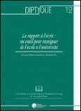 Suzanne-Geneviève Chartrand et Christiane Blaser - Le rapport à l'écrit : un outil pour enseigner de l'école à l'université.