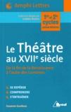 Suzanne Guellouz - Le Théâtre au XVIIe siècle - De la fin de la Renaissance à l'aube des Lumières.