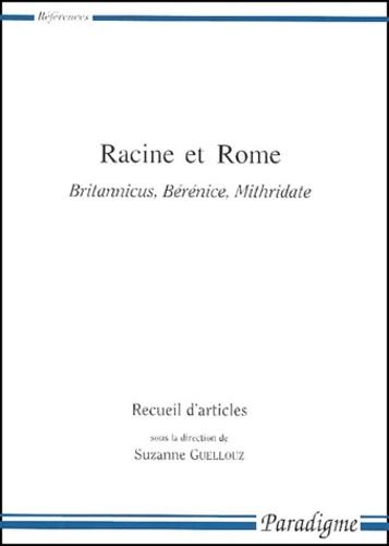Racine et Rome. Britannicus, Bérénice, Mithridate