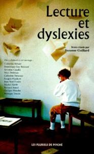 Suzanne Guillard et  Collectif - Lecture et dyslexies.