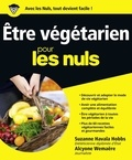 Suzanne Havala Hobbs et Alcyone Wemaere - Etre végétarien pour les Nuls.