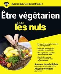 Etre végétarien pour les Nuls - Suzanne Havala Hobbs, Alcyone Wemaere - Format ePub - 9782754069311 - 15,99 €