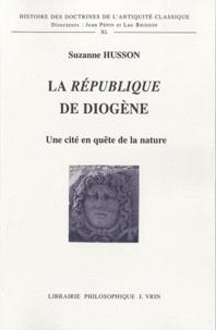 Suzanne Husson - La République de Diogène - Une cité en quête de la nature.
