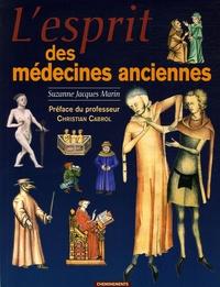 Suzanne Jacques-Marin - L'esprit des médecines anciennes.