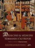 Suzanne Jacques-Marin - Médecines & médecins normands d'autrefois.