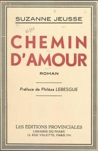 Suzanne Jeusse et Philéas Lebesgue - Chemin d'amour.
