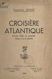Suzanne Jeusse et Alphonse-Marius Gossez - Croisière atlantique.