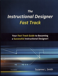 The Instructional Designer Fast Track - Your Fast Track Guide to Becoming a Successful Instructional Designer.pdf