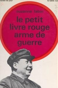 Suzanne Labin - Le petit livre rouge, arme de guerre.