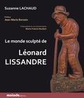 Suzanne Lachaud - Le monde sculpté de Léonard Lissandre.