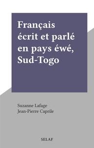 Suzanne Lafage et Jean-Pierre Caprile - Français écrit et parlé en pays éwé, Sud-Togo.